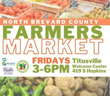 North Brevard Farmers Market. Fridays from 3-6pm at the Titusville Welcome Center - 419 S Hopkins